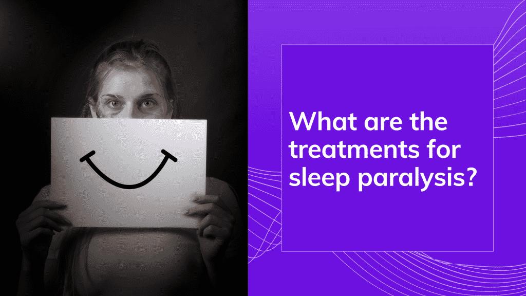 sleep paralysis and sleep terror treatment