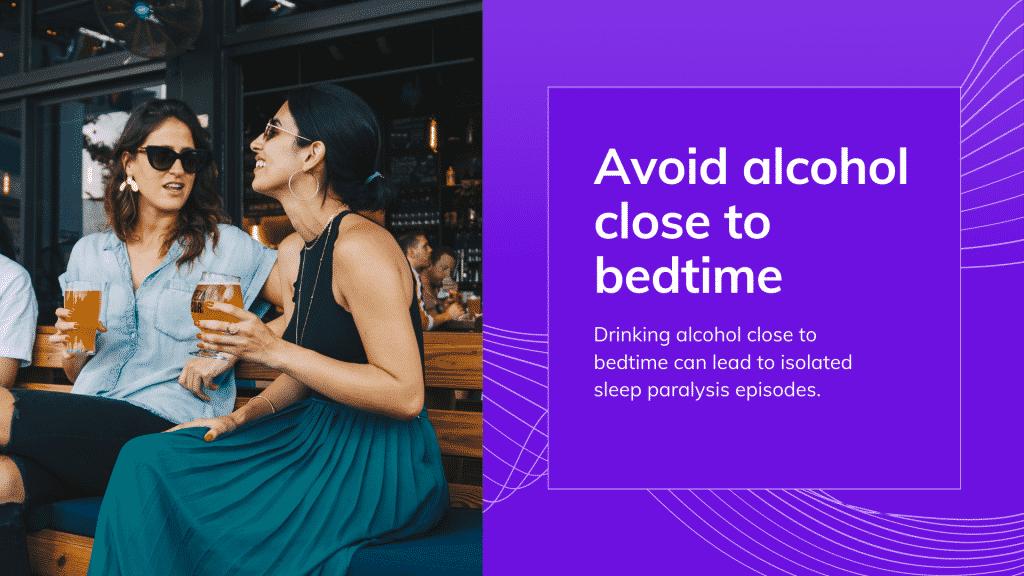 sleep paralysis treatment: Avoid alcohol close to bedtime