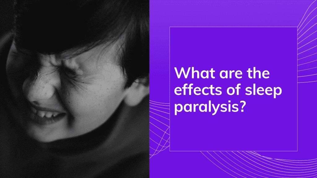 sleep paralysis and sleep terror effects